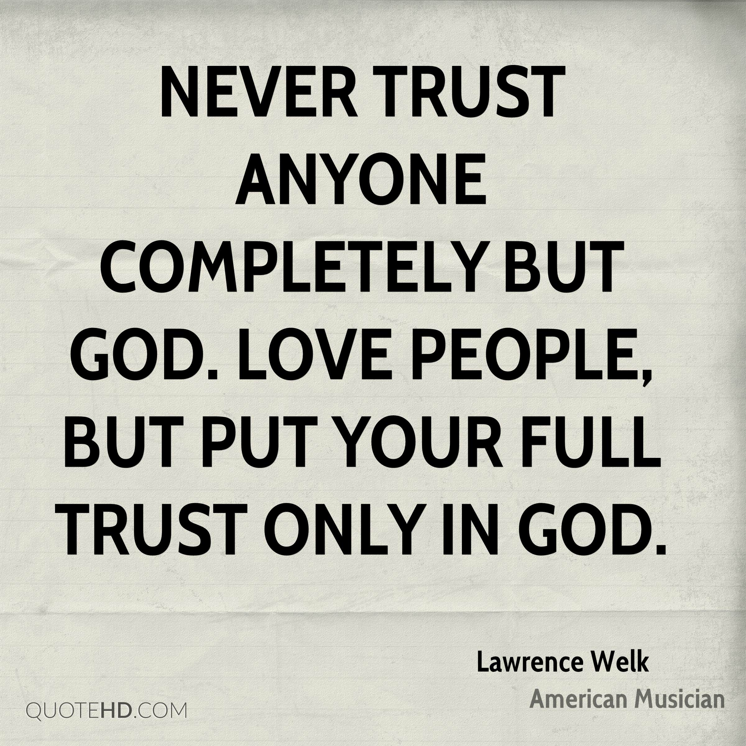 I Will Never Trust Anyone Again Quotes: Never Trust Anyone Quotes. QuotesGram