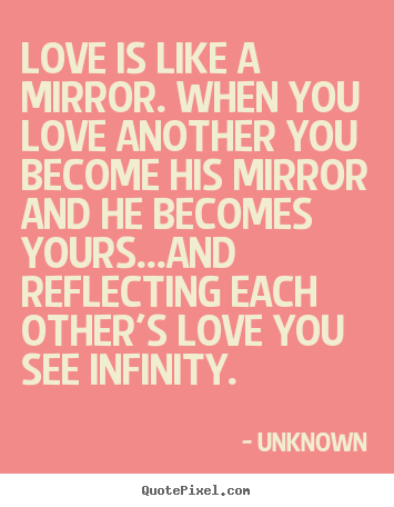 Quotes About Love And Mirrors Quotesgram