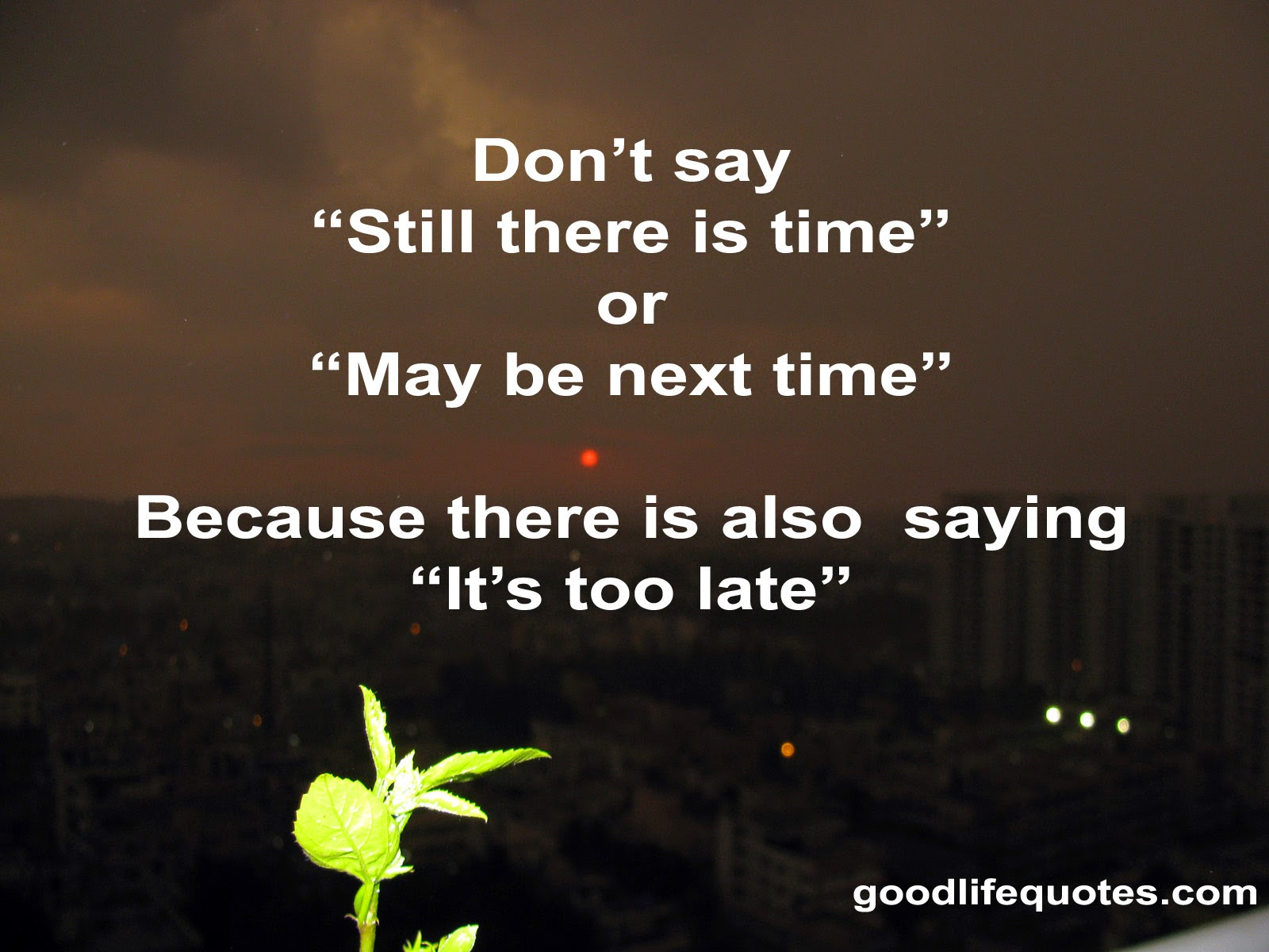 Its Too Late Quotes. QuotesGram