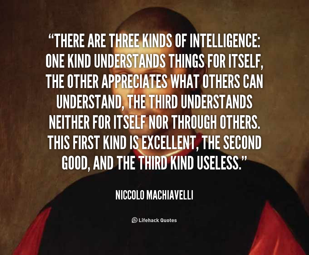 machiavelli prince ideal political leader Niccolo machiavelli, the prince (1513) machiavelli's treatise on the ideal ruler is a political classic that remains as relevant today as it was when it was written 500 years ago as you read, think not only about whether you agree with his conclusions but also about how this is a humanistic work (in spite of not sharing the.