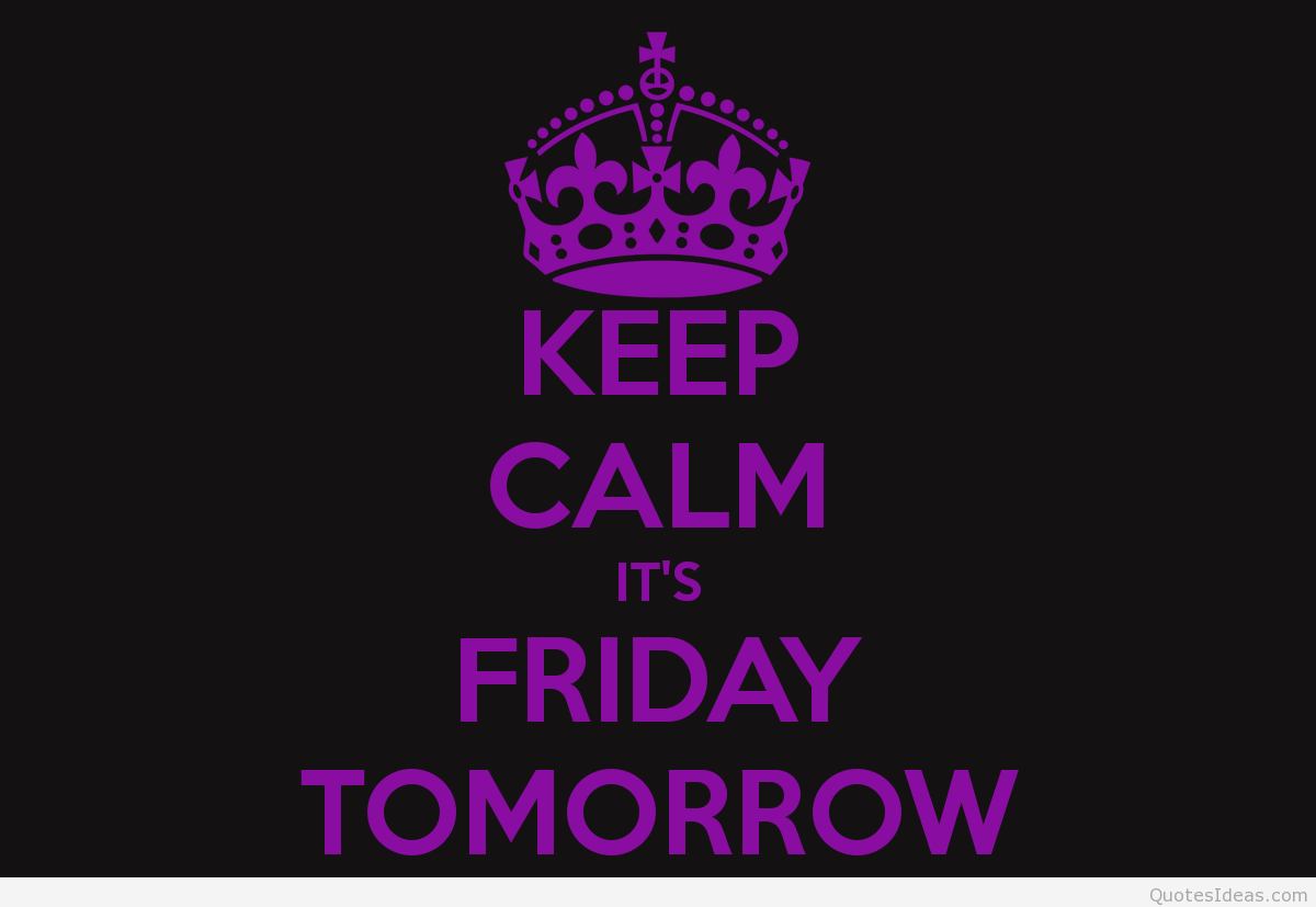 Tomorrow Is A New Day Quotes Quotesgram: Tomorrow Is Friday Quotes. QuotesGram
