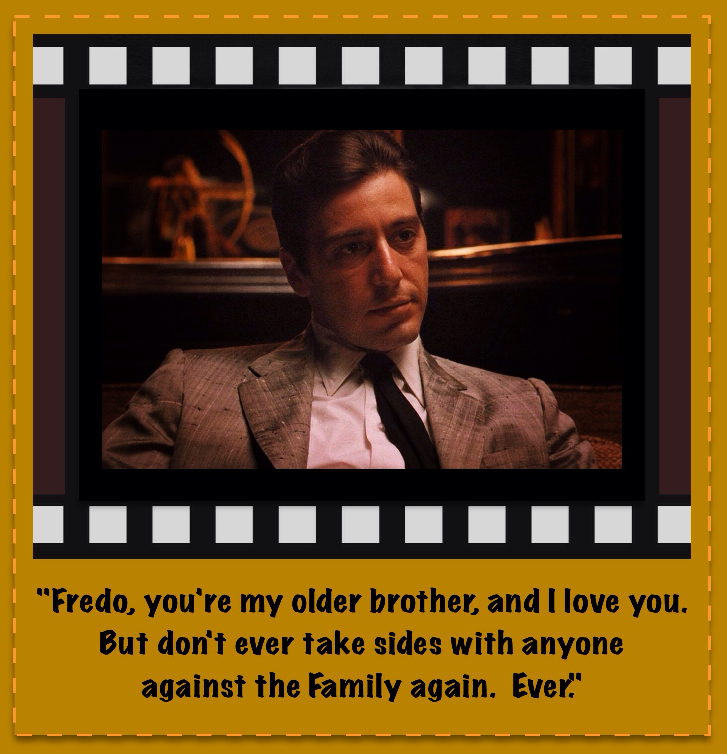 Michael Corleone Quotes To Fredo From The Godfather Quo...