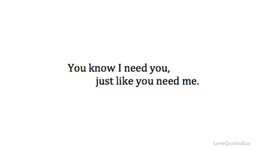 I Want You Quotes For Him: I Need You Quotes For Him. QuotesGram