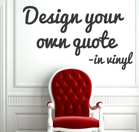 Inspirational Quotes Motivation: Create Vinyl Wall Quotes. QuotesGram