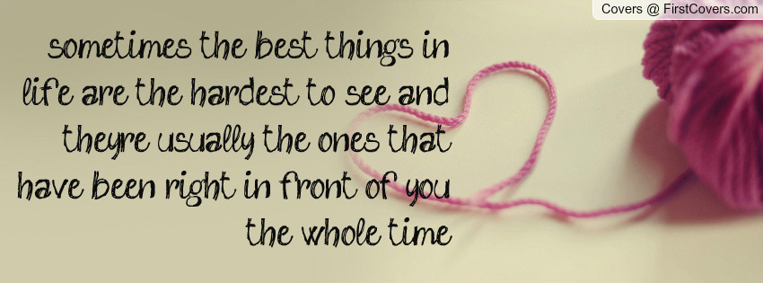 Sometimes The Hardest Things In Life Quotes: Sometimes The Best Things In Life Quotes. QuotesGram