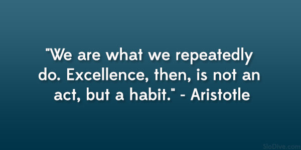 Inspirational Quotes Aristotle By Ibbds: Excellence Is A Habit Aristotle Quotes. QuotesGram
