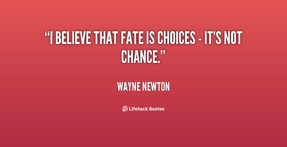 Quotes On Choice And Destiny. QuotesGram