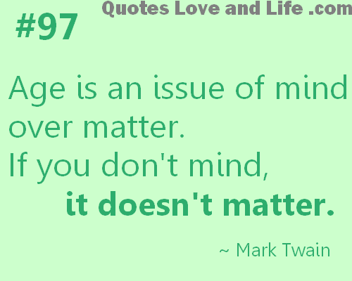 Age And Love Quotes. QuotesGram