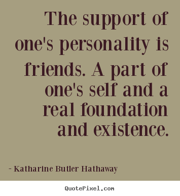 inspirational quotes about friendship and support quotesgram