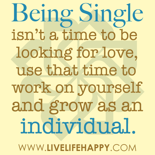 how to be happy being single Liberating, not lonely: the truth about being single after being single for 18 my life might be easier and kinder if i was happy to retire altogether from the.