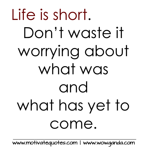 Life Is Too Short Quotes. QuotesGram