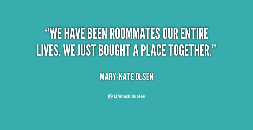 Cute Roommate Quotes And Sayings. QuotesGram
