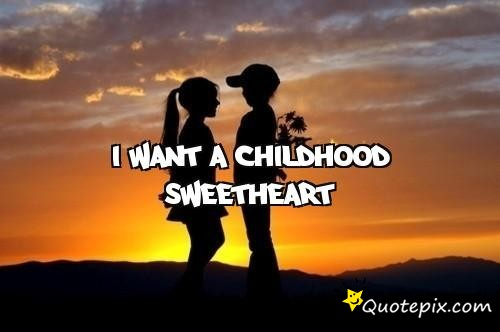 Goodnight Sweetheart Quotes Quotesgram: Childhood Sweetheart Quotes Love. QuotesGram
