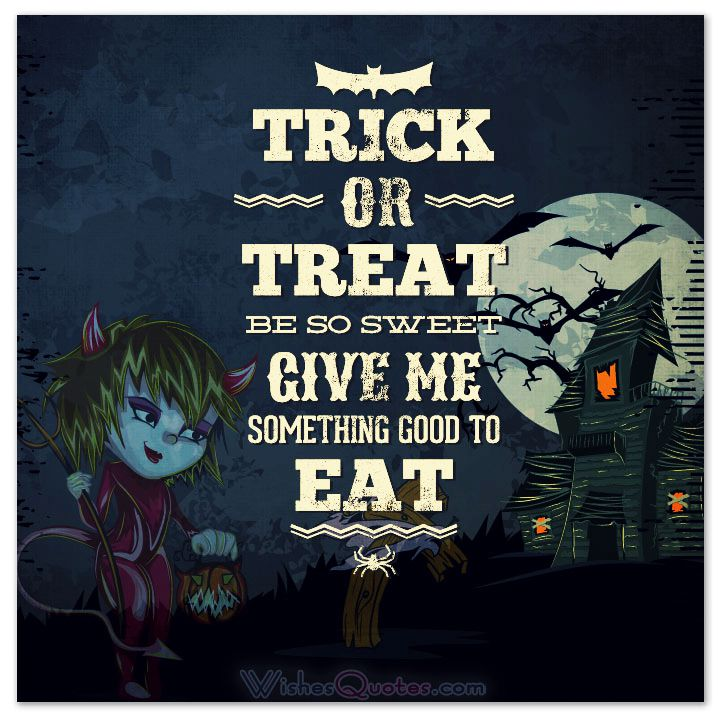Happy Halloween Quotes And Sayings: Trick Or Treat Quotes. QuotesGram