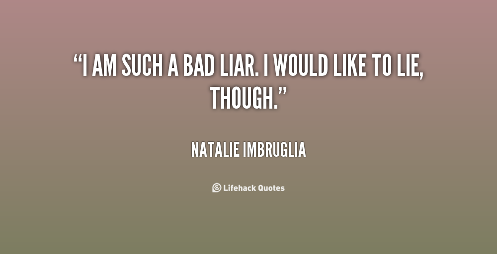Funny Quotes About Liars. QuotesGram