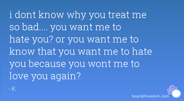 Treat Me Like Shit Quotes. QuotesGram
