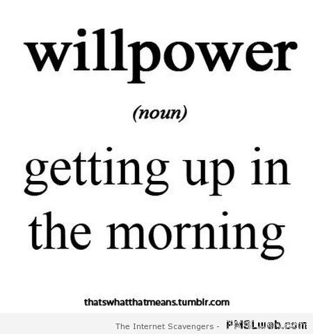 funny willpower quotes mid week definition humor quotesgram morning