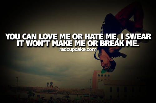 I Hate You Like Quotes: Like Me Or Hate Me Quotes. QuotesGram