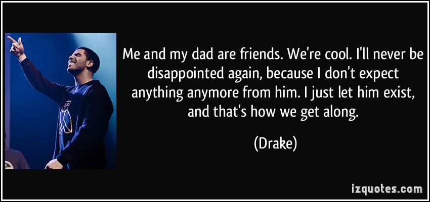 Dad Drake Quotes Quotesgram