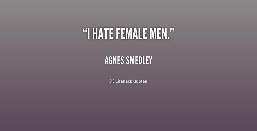 10 Things I Hate Quotes Quotesgram: I Hate Females Quotes. QuotesGram
