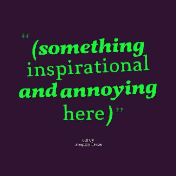 Annoyed Quotes. QuotesGram