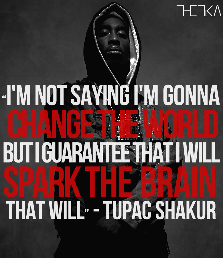 Quotes About Changing The World: Tupac Quotes About Changing The World. QuotesGram