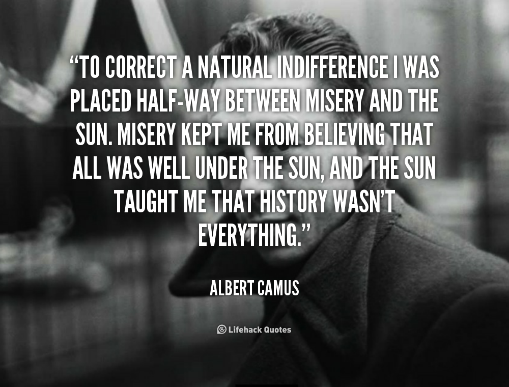 """analysing albert camus quotes on good and evil Man in his search for meaning—everyman— is albert camus' rebel  good and  evil: """"metaphysical rebellion is claim, motivated by the concept of a complete   analysis of rebellion leads at least to suspicion that, contrary to the postulates of   141 quotation continued: """"since, moreover, he cannot renounce mastery and ."""