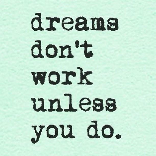Dream Hard Work Quotes Inspirational. QuotesGram