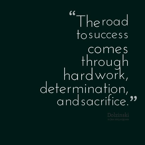 Determination And Hard Work Quotes. QuotesGram