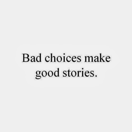 Making Bad Choices Quotes. QuotesGram