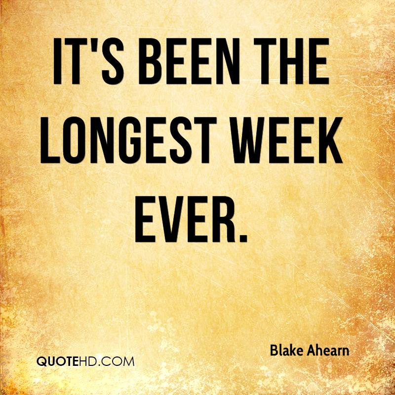 Its Been A Long Time Quotes: Quotes What A Week. QuotesGram