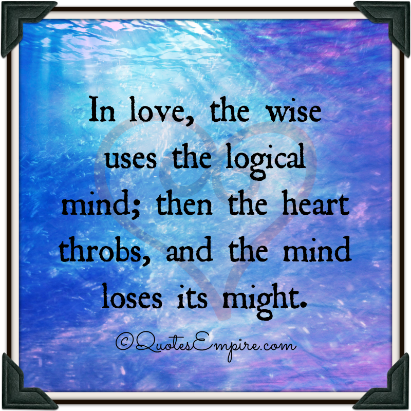 Love Is The Best Wisdom: For The Heart Quotes Wisdom. QuotesGram