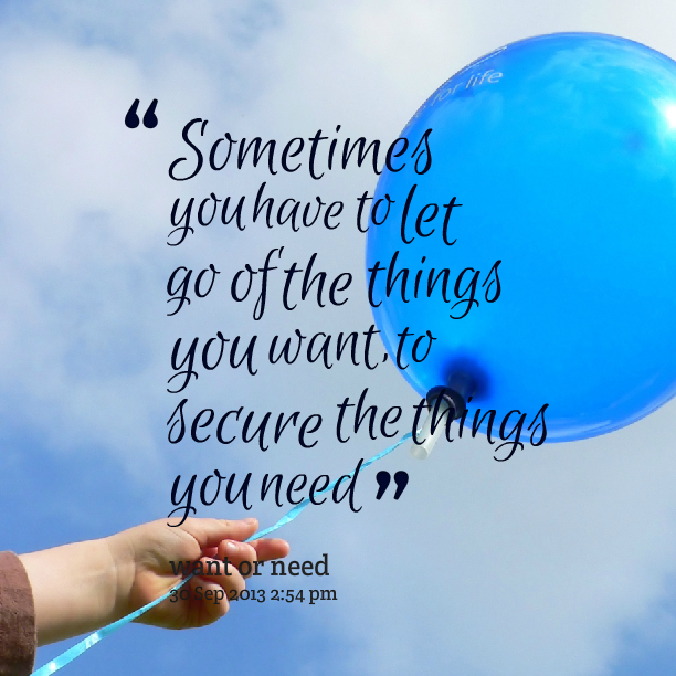 I Had To Let Go Quotes: Need To Let Go Quotes. QuotesGram