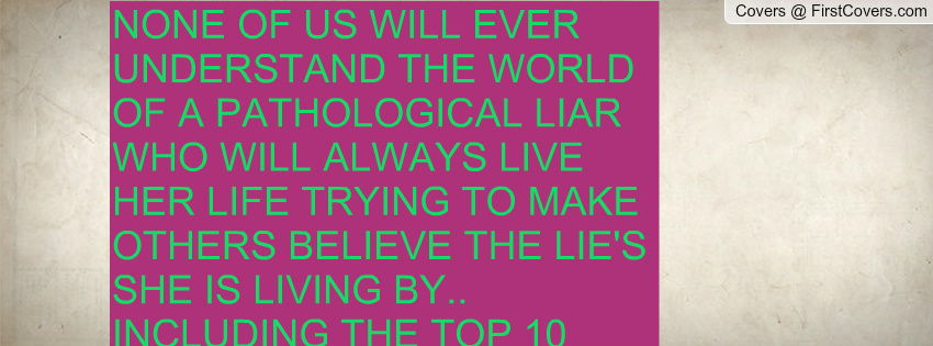 pathological liar A common narcissistic personality disorder trait is pathological lying the narcissist presents to the world the creation of his false self this false self is based.