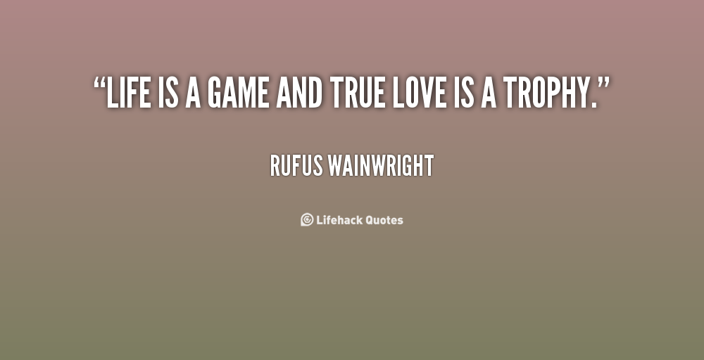 game quotes about life quotesgram