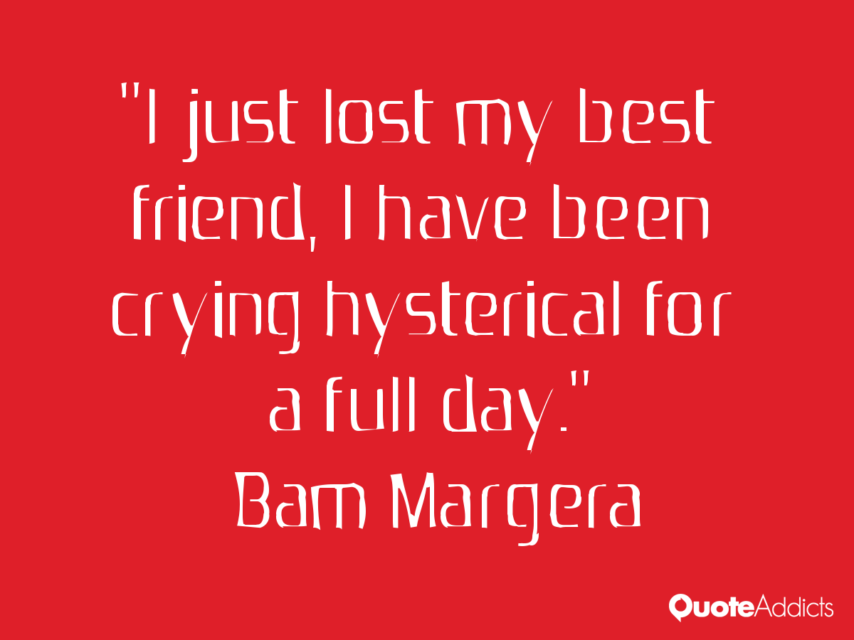 I Lost My Best Friend Quotes. QuotesGram