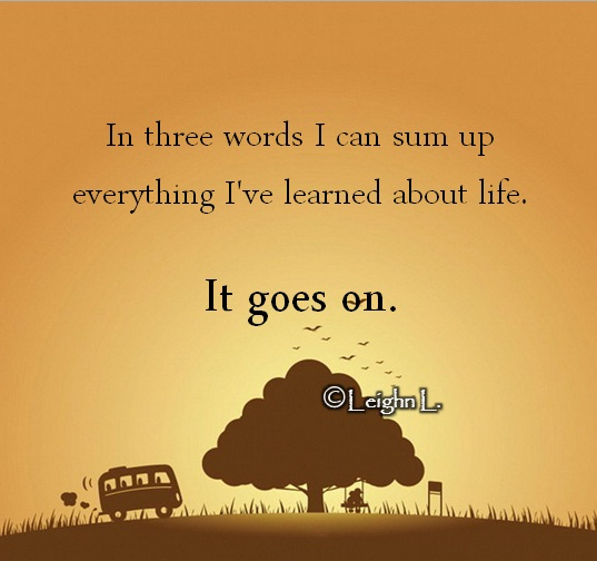 Love Quotes About Life: Ive Learned About Life Quotes. QuotesGram