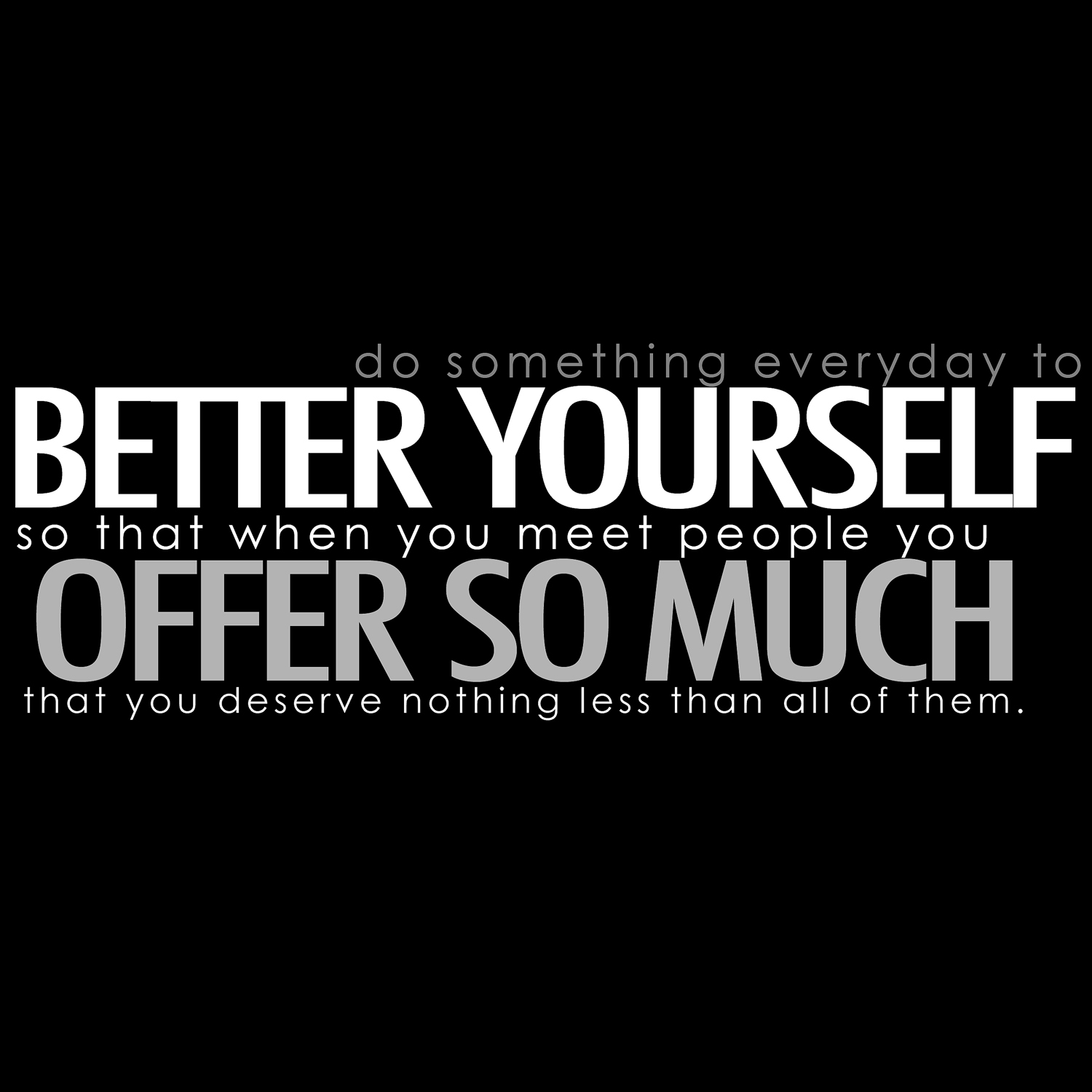 Inspirational Quotes About Improving Yourself Quotesgram: Inspirational Quotes About Bettering Yourself. QuotesGram
