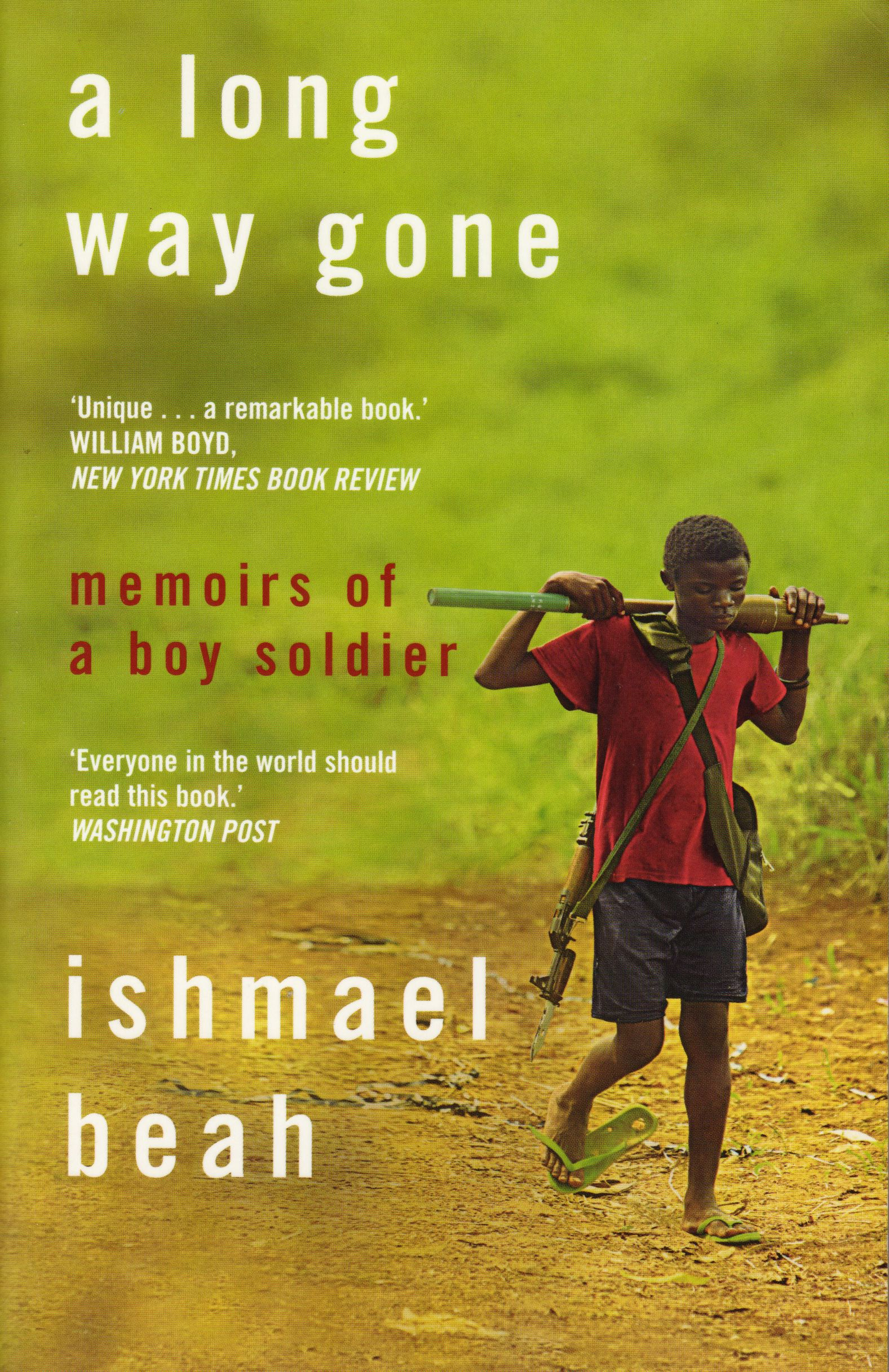 "quotes from a long way gone essay Ishmael beah's 'a long way gone' is 'a long way from truth,' sierra leonean magazine says in a report that raises 'serious doubts' about its story ""out of the mouth of a babe soldier"" (quotes from ishmael beah's book and interviews that appear contradictory), one-minute book reviews, feb."