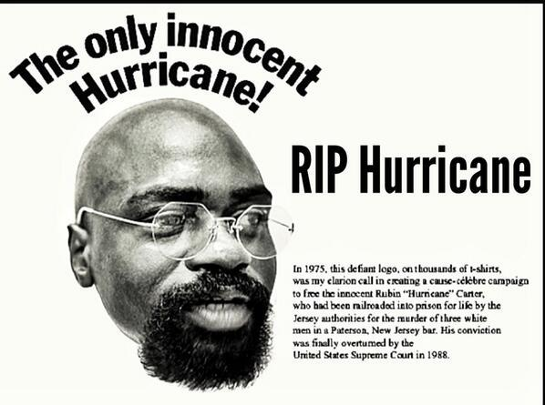 rubin carter the hurricane essay Hurricane essays on july 17, 1966, in paterson, nj, rubin hurricane carter was contending for the heavyweight boxing title, when, one night, he was pulled over and suspected of a murder there was no evidence or witnesses to prove the hurricane guilty, but the cops needed somebody to bl.