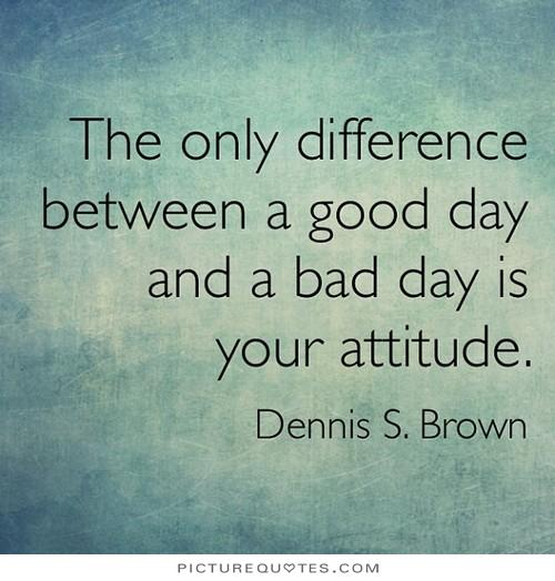 Good And Bad Quotes: Good And Bad Day Quotes. QuotesGram