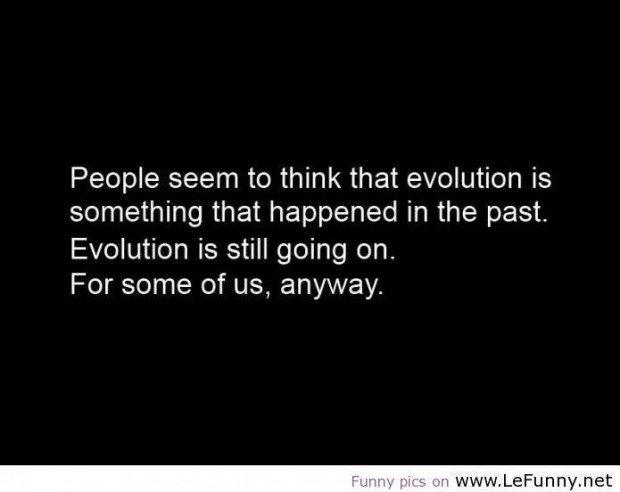 Funny Evolution Quotes. QuotesGram