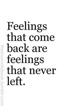 feelings that come back are feelings that never left lyrics