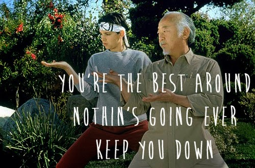 Karate Kid You Re The Best Around