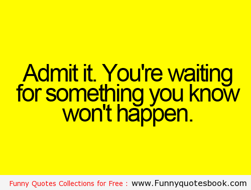 Waiting Funny Quotes. QuotesGram
