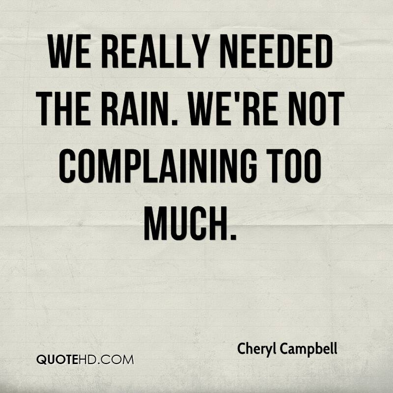 Funny Quotes About People Complaining: Too Much Rain Quotes. QuotesGram