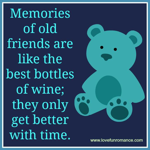 Friendship Memories Quotes: Old Friend Quotes Memories. QuotesGram