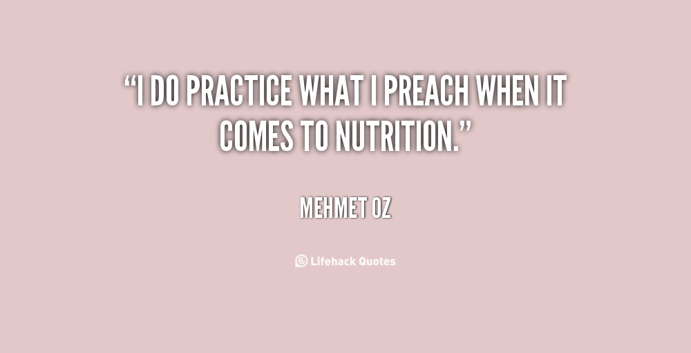 Quotes About Practice What You Preach: Do What You Preach Quotes. QuotesGram
