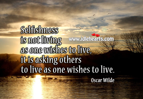 Quotes About Greedy People: Selfish Quotes. QuotesGram