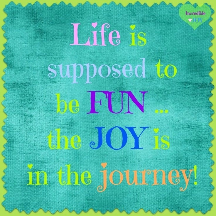 Quotes About Joy In Life: Joy In The Journey Quotes. QuotesGram